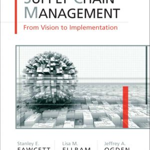 Solution Manual for Supply Chain Management: From Vision to Implementation, 1st Edition Fawcett