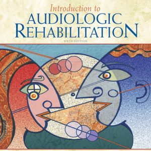Test Bank for Introduction to Audiologic Rehabilitation, 6th Edition Schow
