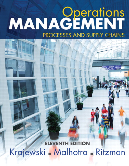 Solution Manual for Operations Management: Processes and Supply Chains, 11th Edition, Krajewski