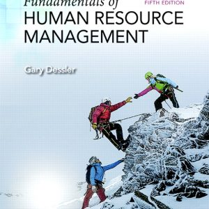 Solution Manual for Fundamentals of Human Resource Management, 5th Edition, Dessler