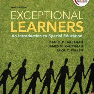 Test Bank for Exceptional Learners: An Introduction to Special Education, 12th Edition, Hallahan