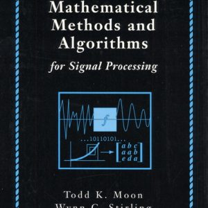 Solution Manual for Mathematical Methods and Algorithms for Signal Processing, Moon