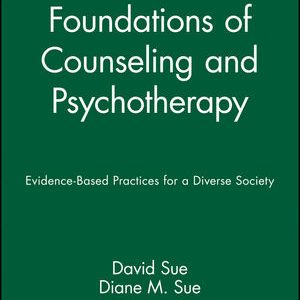 Test Bank for Foundations of Counseling and Psychotherapy: Evidence-Based Practices for a Diverse Society,Sue