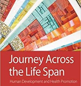 Test Bank for Journey Across the Life Span: Human Development and Health Promotion