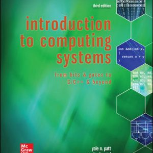 Test Bank for Introduction to Computing Systems: From Bits & Gates to C/C++ & Beyond 3rd Edition Patt