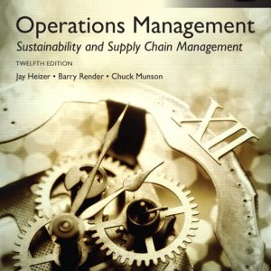 Solution Manual for Operations Management: Sustainability and Supply Chain Management, Global Edition, 12th Edition Heizer