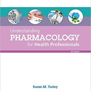 Test Bank for Understanding Pharmacology for Health Professionals