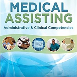 Test Bank for Medical Assisting Administrative and Clinical Competencies