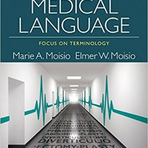 Test Bank for Medical Language Focus on Terminology