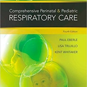 Test Bank for Comprehensive Perinatal and Pediatric Respiratory Care