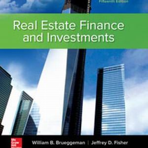 Test Bank for Real Estate Finance & Investments