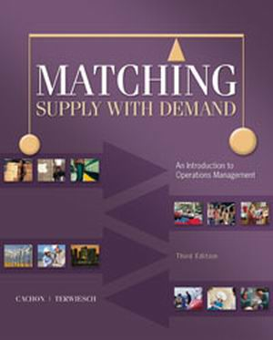 Solution Manual for Matching Supply with Demand: An Introduction to Operations Management, 3rd Edition Cachon