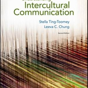 Test Bank for Understanding Intercultural Communication, 2nd Edition, Ting-Toomey