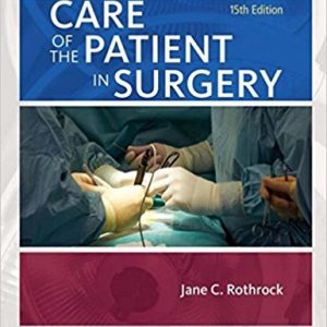 Test Bank for Alexander's Care of the Patient in Surgery, 15th Edition Rothrock