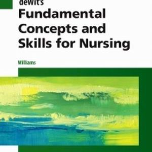 Test Bank for deWit's Fundamental Concepts and Skills for Nursing, 5th Edition, Williams
