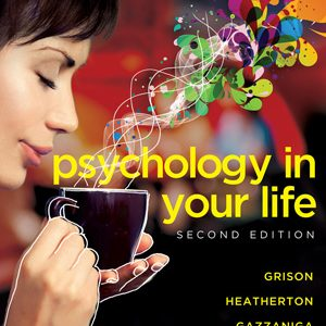 Test Bank for Psychology in Your Life, 2nd Edition, Grison