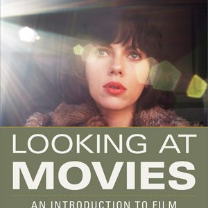 Test Bank for Looking at Movies An Introduction to Film, 5th Edition, Barsam