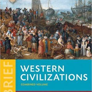 Solution Manual for Western Civilizations: Their History & Their Culture