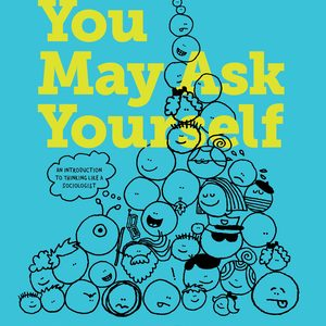 Test Bank for You May Ask Yourself: An Introduction to Thinking like a Sociologist, 5th Edition Conley