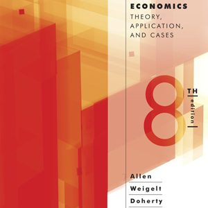 Solution Manual for Managerial Economics Theory, Applications, and Cases, 8th Edition, Allen
