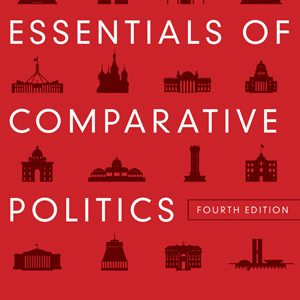 Test Bank for Essentials of Comparative Politics, 4th Edition, O'Neil