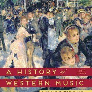 Test Bank for A History of Western Music, 9th Edition, Burkholder