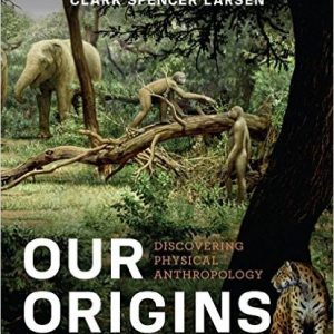 Test Bank for Our Origins: Discovering Physical Anthropology, 3rd Edition Larsen