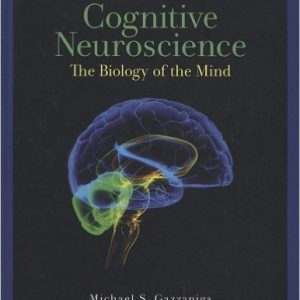 Test Bank for Cognitive Neuroscience: The Biology of the Mind, 3rd Edition Gazzaniga