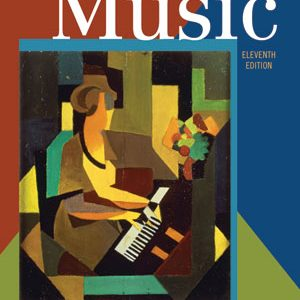 Test Bank for The Enjoyment of Music AN INTRODUCTION TO PERCEPTIVE LISTENING, 11th Edition, Forney