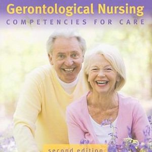 Test Bank for Gerontological Nursing: Competencies For Care, 2nd Edition, Mauk