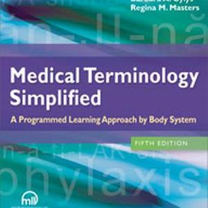 Test Bank for Medical Terminology Simplified : A Programmed Learning Approach by Body System, 5th Edition, Gylys
