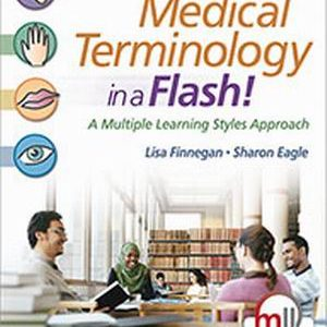 Solution Manual for Medical Terminology in a Flash! : A Multiple Learning Styles Approach, 3rd Edition Finnegan