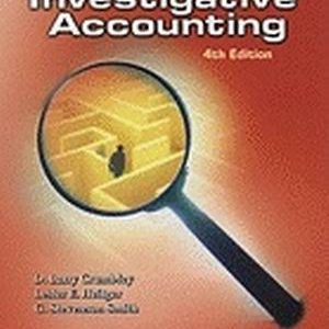 Test Bank for Forensic and Investigative Accounting, 4th Edition, Crumbley