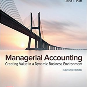Solution Manual for Managerial Accounting: Creating Value in a Dynamic Business Environment 11th Edition Hilton