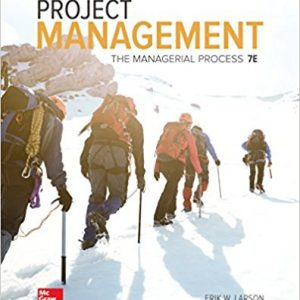 Solution Manual for Project Management: The Managerial Process, Edition