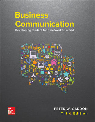 Test Bank for Business Communication: Developing Leaders for a Networked World 3rd Edition Cardon