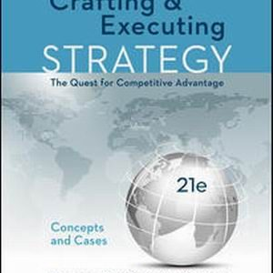 Solution Manual for Crafting & Executing Strategy: The Quest for Competitive Advantage: Concepts and Cases