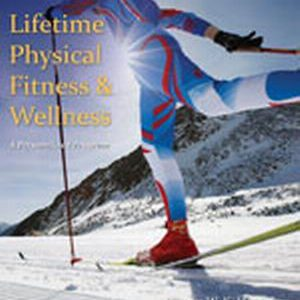 Test Bank for Lifetime Physical Fitness and Wellness: A Personalized Program, 13th Edition, Hoeger