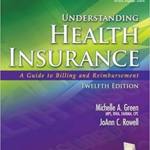 Solution Manual for Understanding Health Insurance: A Guide to Billing and Reimbursement