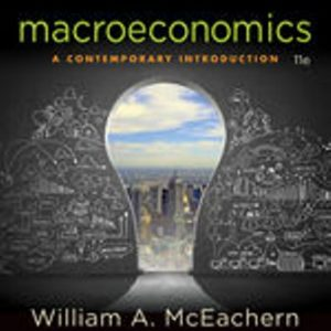 Test Bank for Macroeconomics: A Contemporary Introduction 11th Edition McEachern