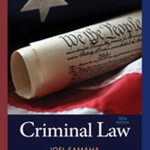 Test Bank for Criminal Law, 12th Edition, Samaha