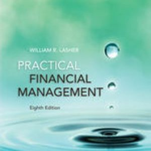 Test Bank for Practical Financial Management 8th Edition Lasher