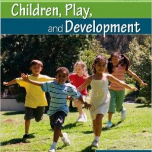 Test Bank for Children, Play, and Development, 4th Edition, Hughes