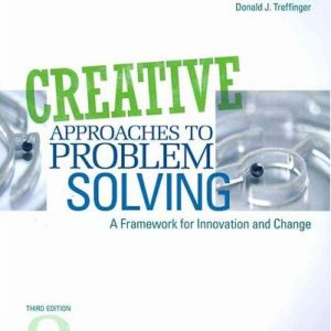 Test Bank for Creative Approaches to Problem Solving A Framework for Innovation and Change, 3rd Edition, Isaksen