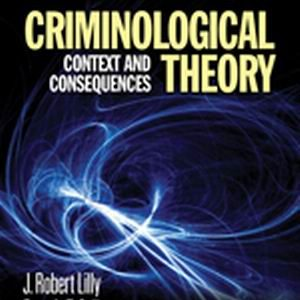 Test Bank for Criminological Theory Context and Consequences, 5th Edition, Lilly