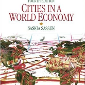 Test Bank for Cities in a World Economy (Sociology for a New Century Series), 4th Edition, by Sassen