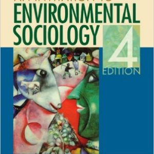 Test Bank for An Invitation to Environmental Sociology, 4th Edition, Bell