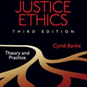 Test Bank for Criminal Justice Ethics: Theory and Practice, 3rd Edition, Banks
