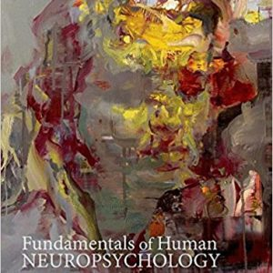 Test Bank for Fundamentals of Human Neuropsychology, 7th Edition, by Kolb