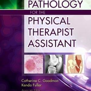 Test Bank for Pathology for the Physical Therapist Assistant, 1st Edition, Goodman